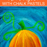 Fall pumpkin art project using chalk pastels